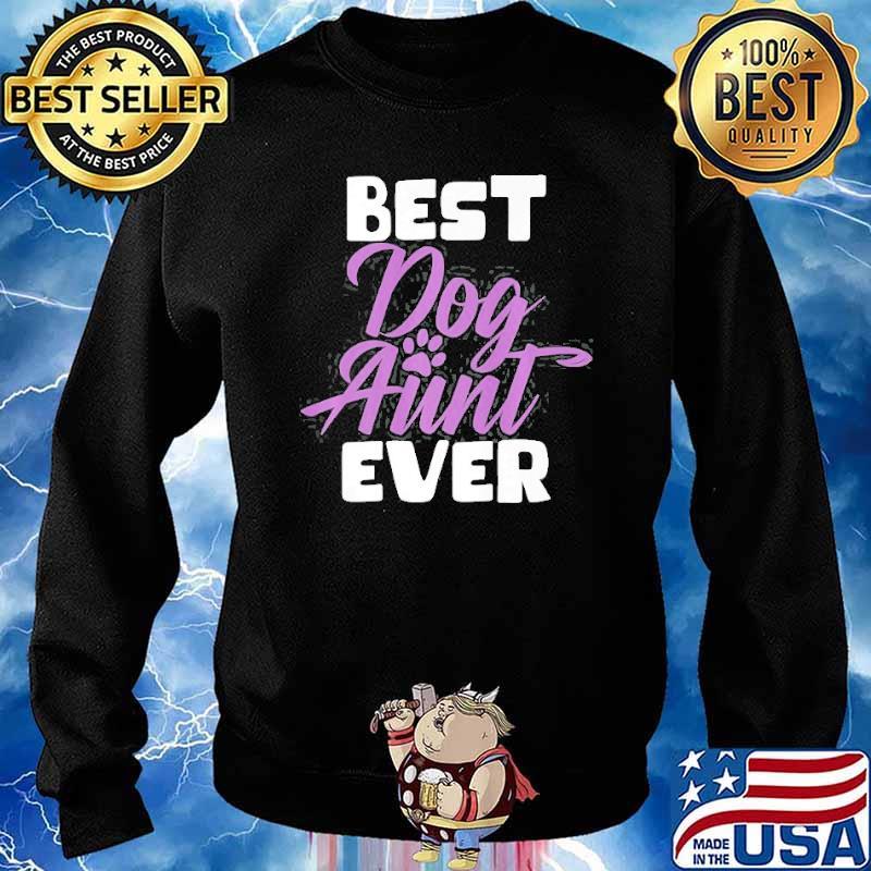 Best ever Dog Aunt Shirt Sweater