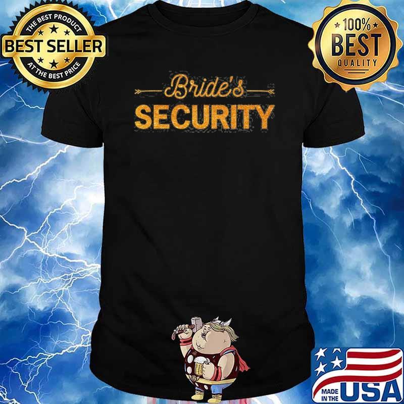 Bride's Security Gold Shirt