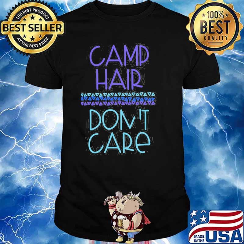 Camp Hair Don't Care SHirt