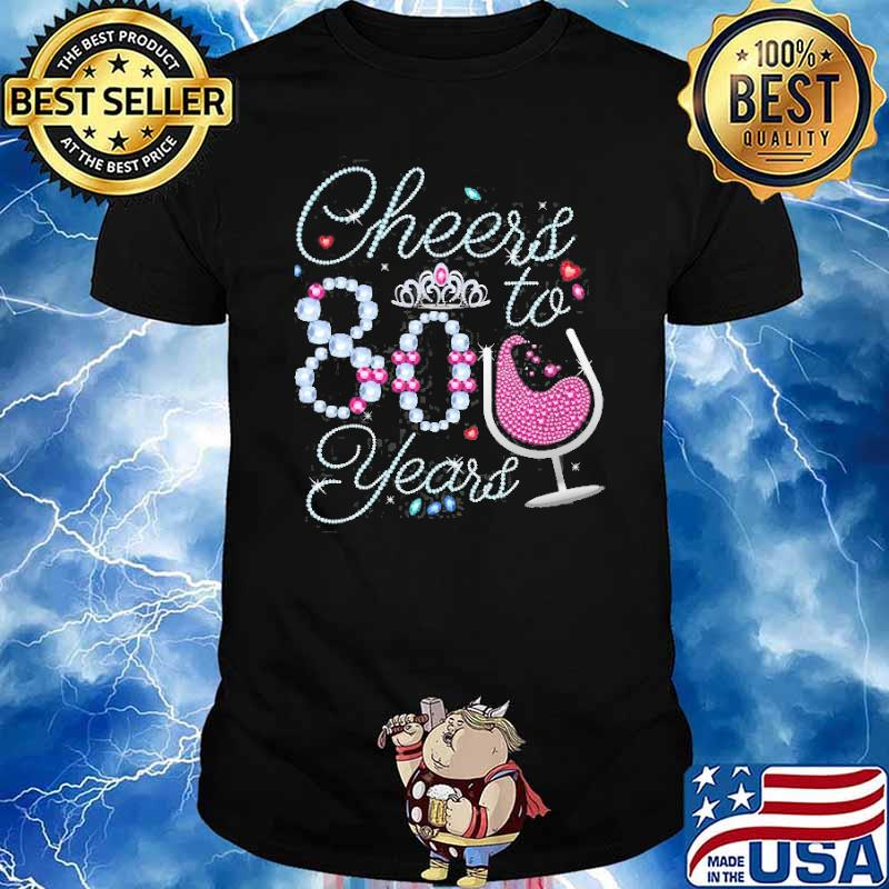 Cheers To 80 Years Old Cool 80Th Birthday Drinking Party Shirt