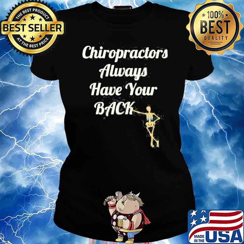 Chiropractors Always Have Your Back Shirt Ladies tee