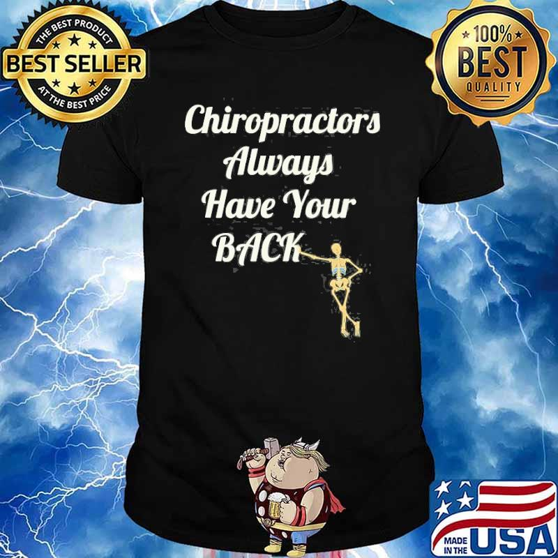 Chiropractors Always Have Your Back Shirt