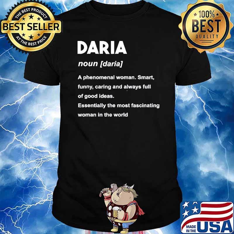 Daria Name Definition A Phenomenal Woman Smart Funny Caring Shirt