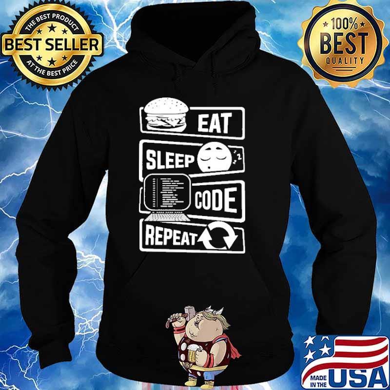 Eat Sleep Code Repeat Shirt Hoodie