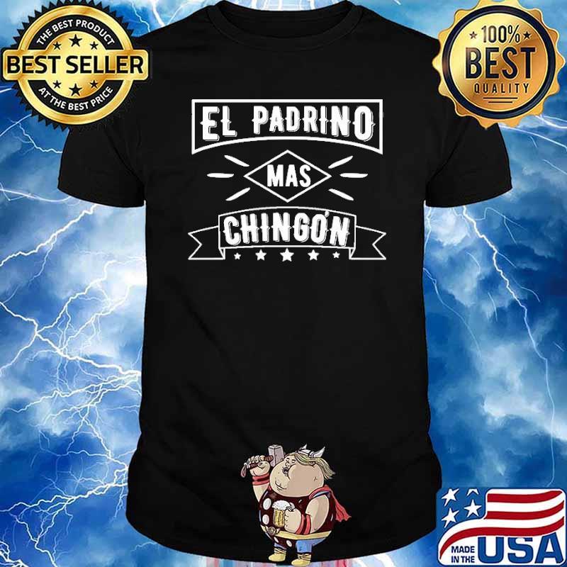 El Padrino Mas Chingon Godfather Father's Day Shirt