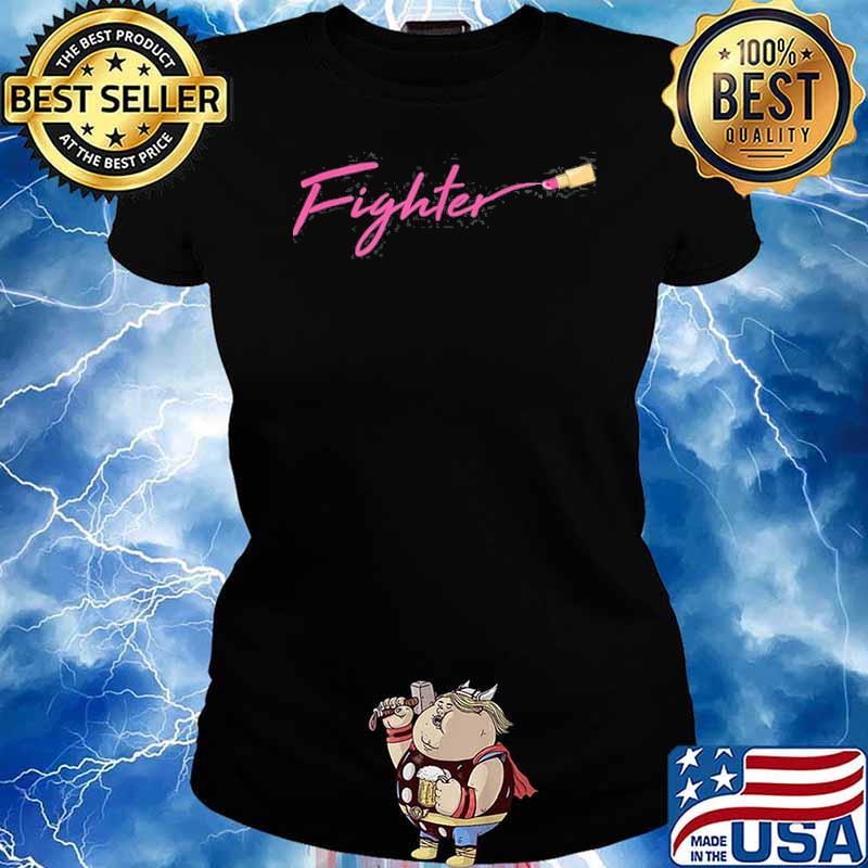 Fighter Breast Cancer Awareness Warrior Survivor Shirt Ladies tee