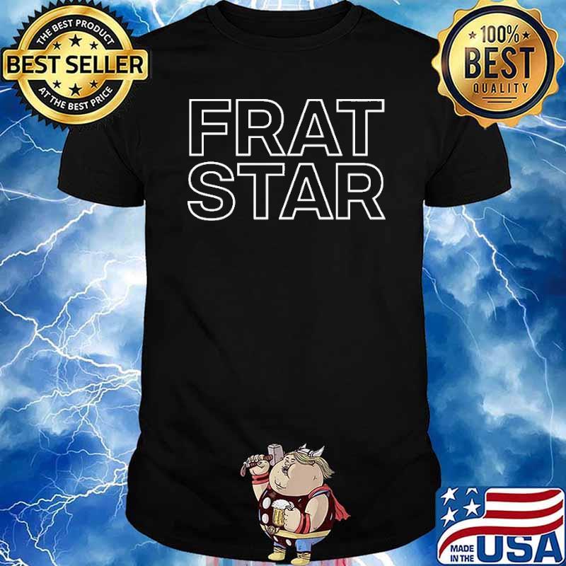 Frat Star Fraternity House Shirt