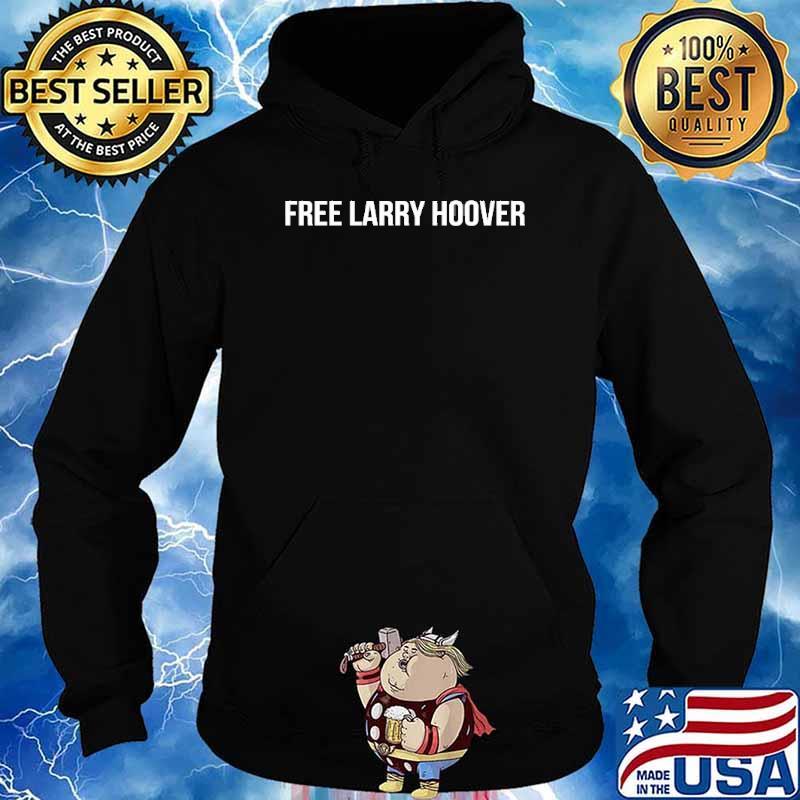 Free Larry Hoover Shirt Hoodie