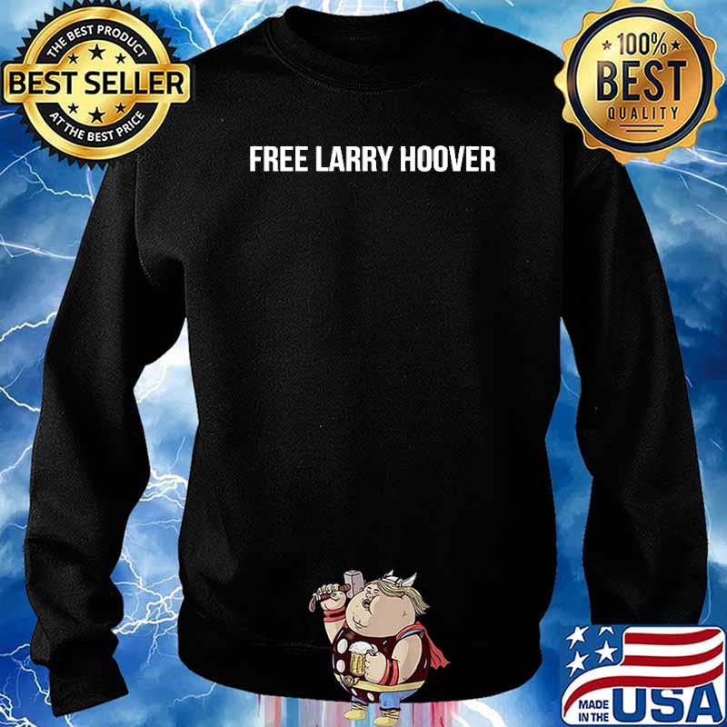 Free Larry Hoover Shirt Sweater