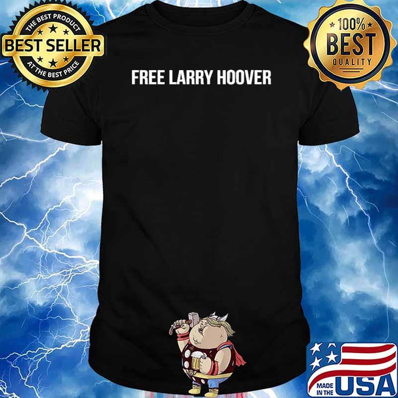 Free Larry Hoover Shirt
