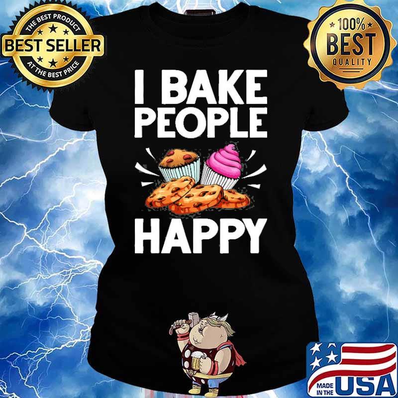 I bake people happy Cake Baking Pastry Chef s Ladies tee