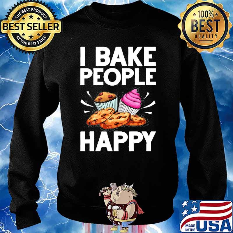 I bake people happy Cake Baking Pastry Chef s Sweater