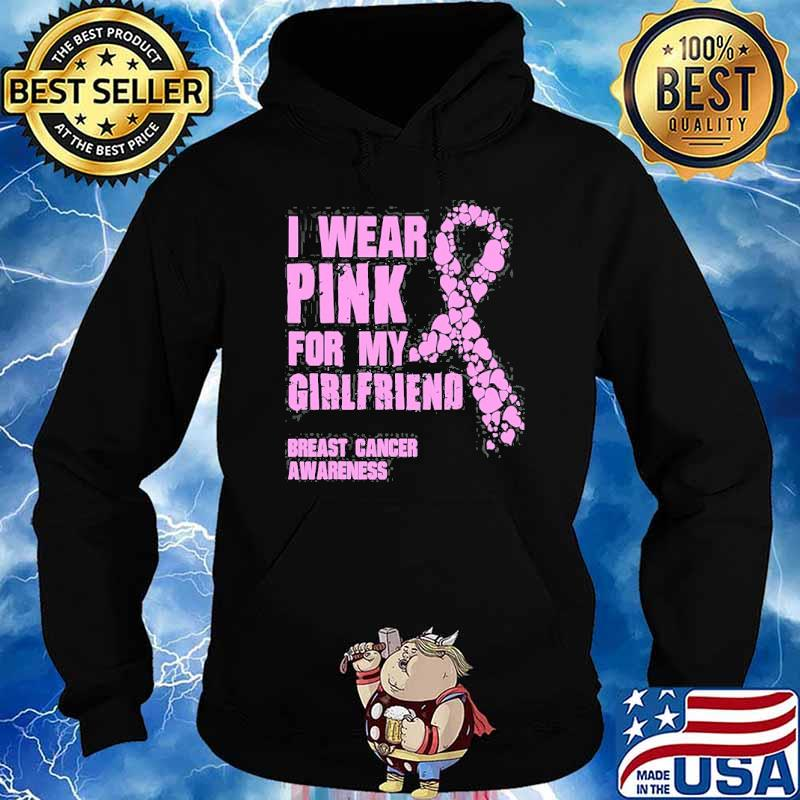I Wear Pink For My Girlfriend Breast Cancer Shirt Hoodie