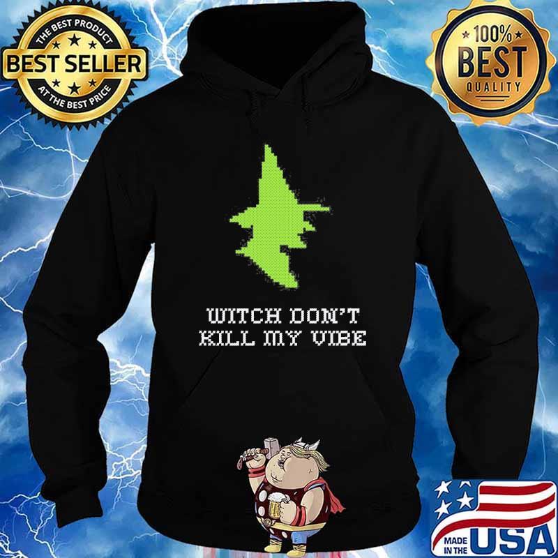 Stitch Witch Don't Kill My Vibe Shirt Hoodie