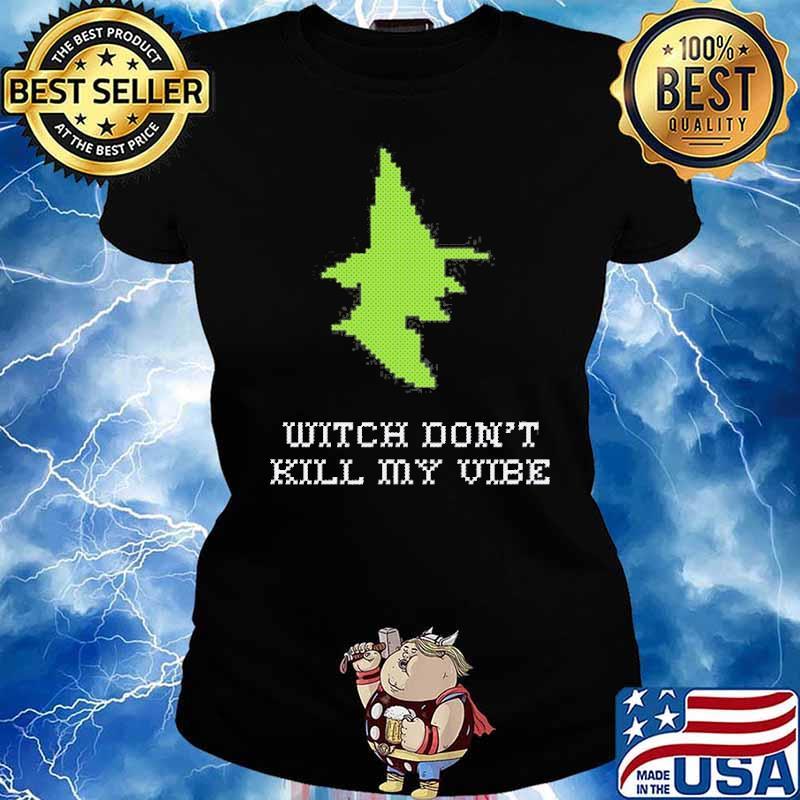 Stitch Witch Don't Kill My Vibe Shirt Ladies tee