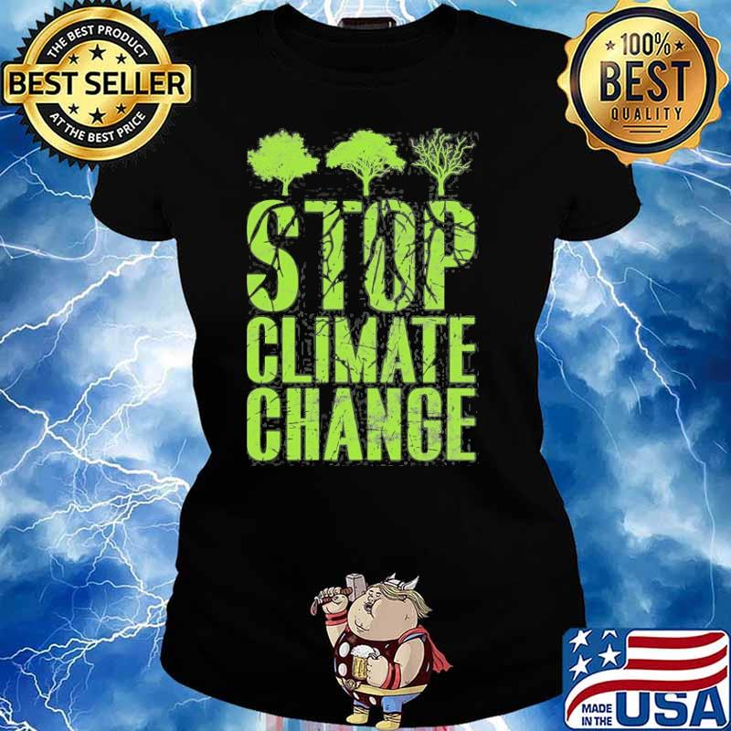Stop Climate Change And Global Shirt Ladies tee