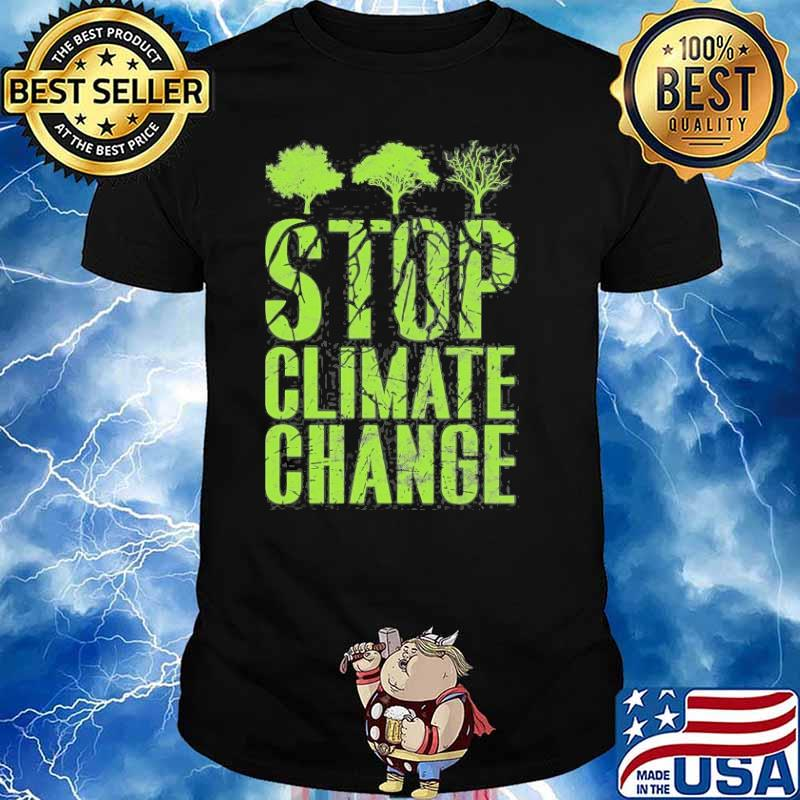 Stop Climate Change And Global Shirt
