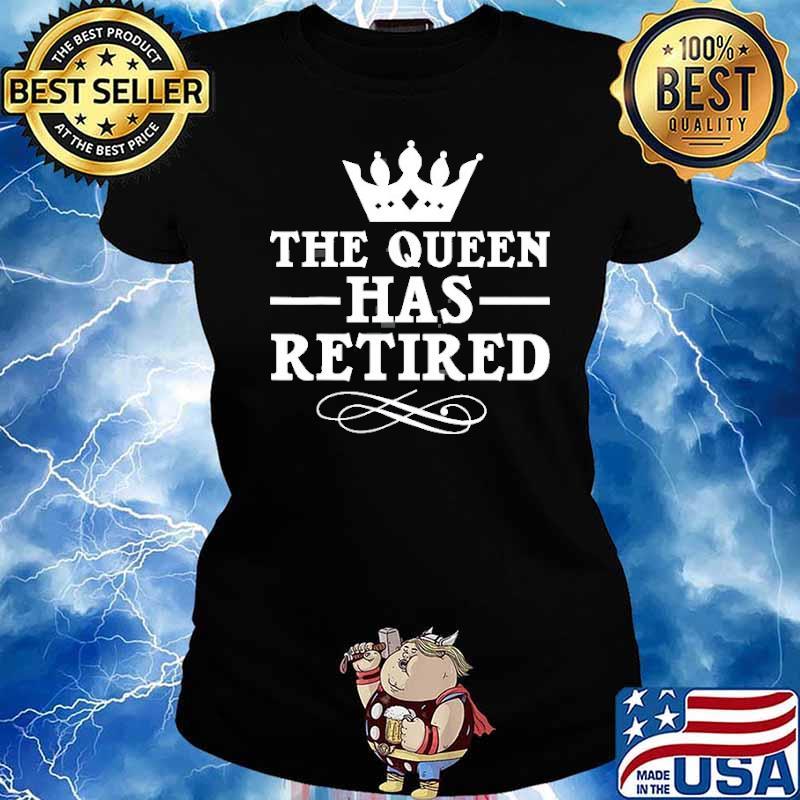 The queen has retired crown s Ladies tee