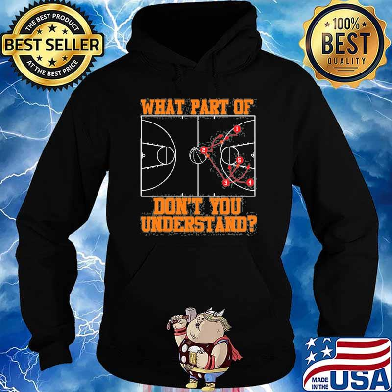 What part of dont you understand basketball Coach Tactic s Hoodie