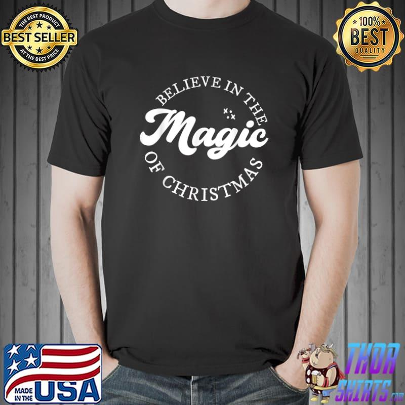 Believe in the Magic of Christmas, Christmas Vibes T-Shirt