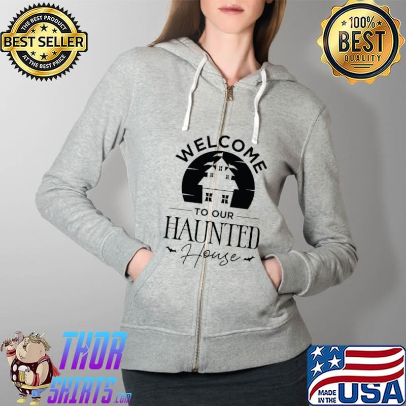 Welcome to Our Haunted House Scary Halloween Costume T-Shirt Full Zip Hooded