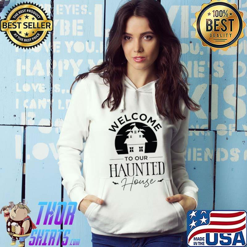 Welcome to Our Haunted House Scary Halloween Costume T-Shirt Hoodie
