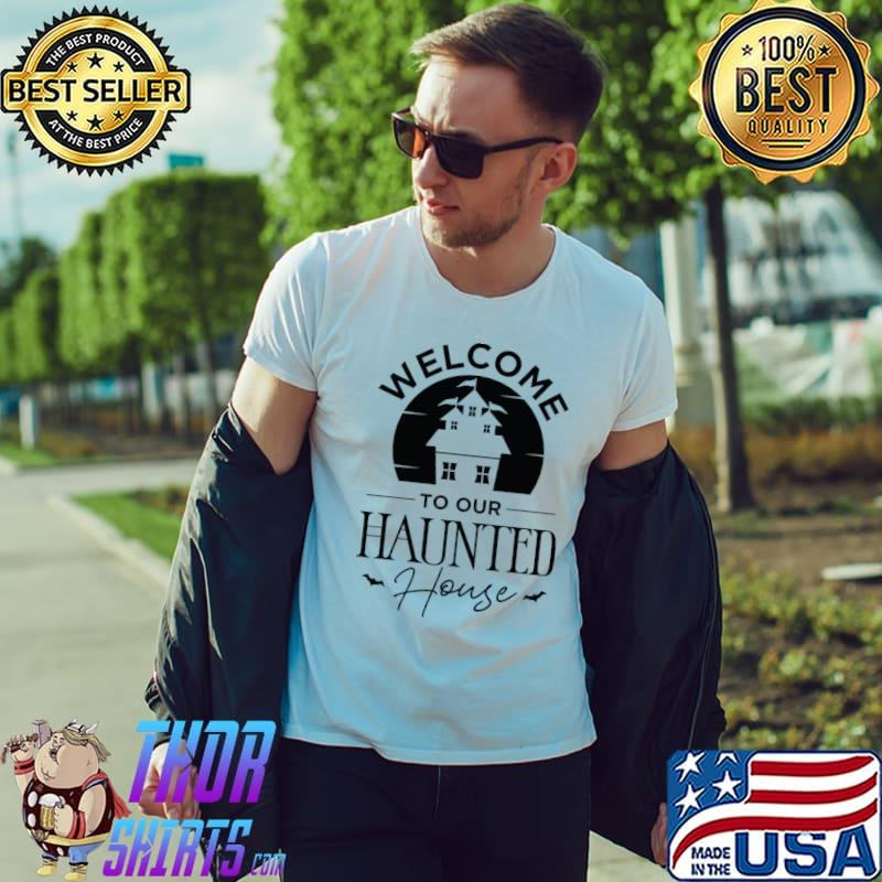 Welcome to Our Haunted House Scary Halloween Costume T-Shirt